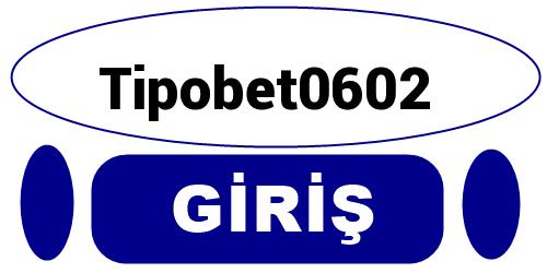 Tipobet0602