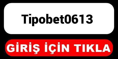 Tipobet0613