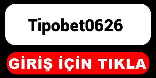 Tipobet0626
