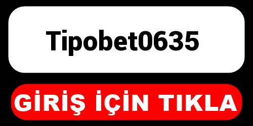 Tipobet0635