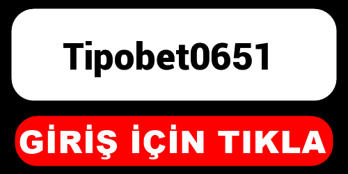 Tipobet0651