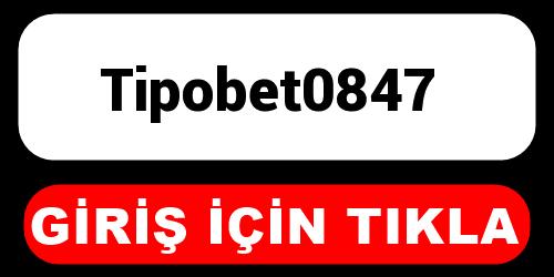 Tipobet0847