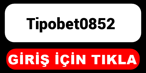 Tipobet0852