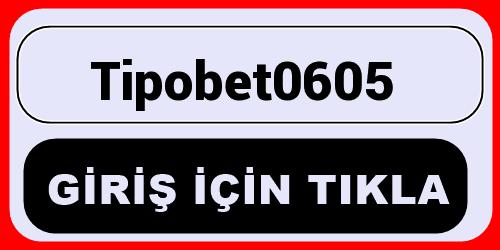 Tipobet0605