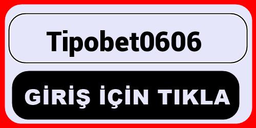 Tipobet0606