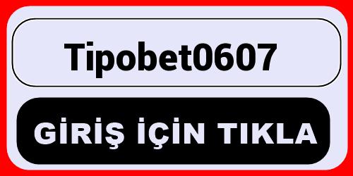 Tipobet0607