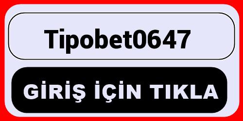 Tipobet0647
