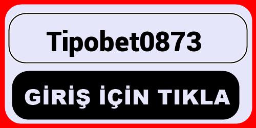 Tipobet0873